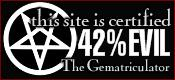 This site is certified 42% EVIL by the Gematriculator