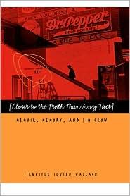 Closer to Truth Than Any Fact: Memoir, Memory, and Jim Crow JPG