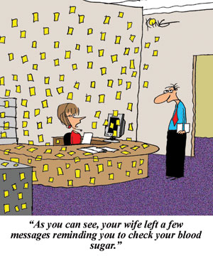 Cartoon of an executive speaking to his secretary who has messages all over her wall, and she says to him that his wife has left messages for him to check his blood sugar.