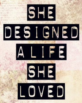 She Designed a Life She Loved