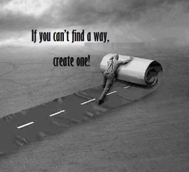 If you can't Find a Way, Create One!