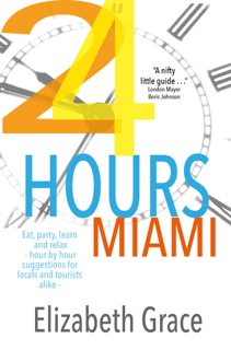 24 Hours Miami Travel Guide
