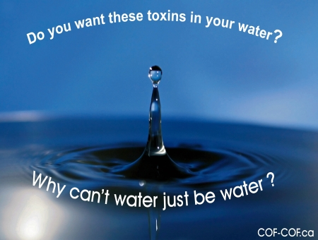 https://i0.wp.com/web.archive.org/web/20170203235849im_/http://cof-cof.ca/wp-content/uploads/2013/02/Why-Toxins-Cant-Water-Just-Be-Water-COF-COF-450-x-340.jpg