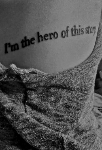 frases para tatuajes en inglés, I´m the hero of this story