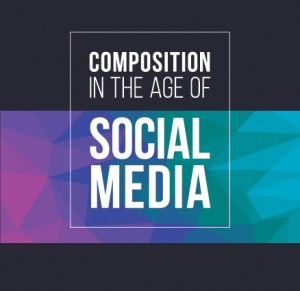 COMPOSITION IN THE AGE OF SOCIAL MEDIA COVER