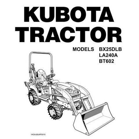 Kubota BX25DLB, LA240A & BT602 Tractor Operators Manual