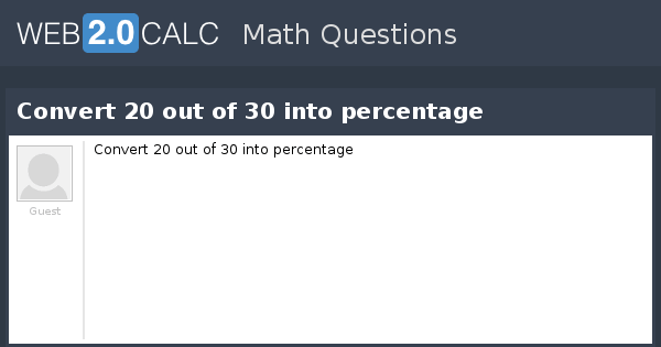 View question - Convert 20 out of 30 into percentage