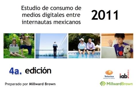 Estudio de Consumo de Medios Digitales en México 2011 - estudio-medios-digitales-mexico-2011