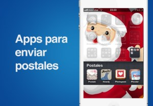 Envia postales a tus seres queridos con estas 4 apps para iOS en éstas fechas