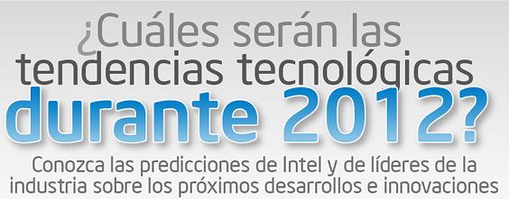 Las tendencias tecnológicas del 2012 según Intel [Infografía] - tendencias-tecnologicas-intel-infografia