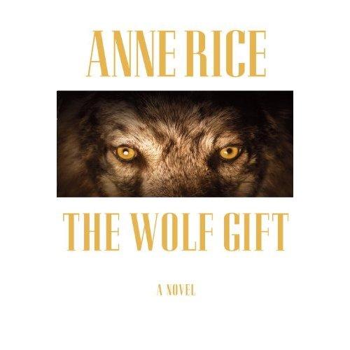 Anne Rice presentará su nuevo libro en las oficinas de Google - the-wolf-gift