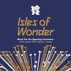 Isles of Wonder, la música de apertura de las Olimpiadas Londres 2012 disponible en iTunes
