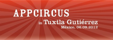 appcircus tuxtla gutierrez 2012 AppCircus Tuxtla Gutiérrez 2012, feria de aplicaciones móviles