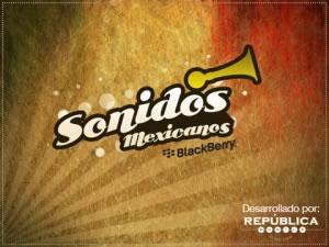 sonidos mexicanos app Sonidos mexicanos, una app para BlackBerry muy mexicana