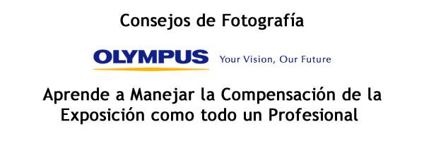 Tips de fotografía: Aprende a Manejar la Compensación de la Exposición como todo un Profesional - consejos-fotografia-olympus