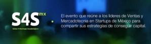 S4S Guadalajara, entérate de las últimas estrategias de marketing y ventas para startups