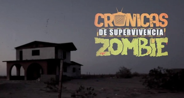 Crónicas de Supervicencia Zombie, una serie web mexicana que se transmite por YouTube - Cronicas-Zombie