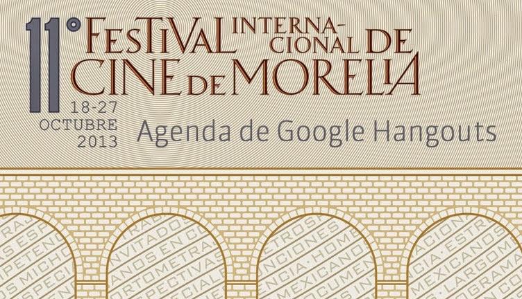 El Festival Internacional de Cine en Morelia realizará hangouts con sus invitados - FICM-Hangouts