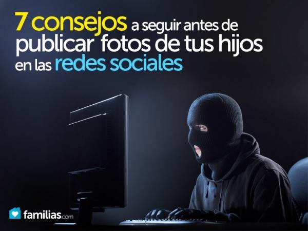 Consejos antes de publicar fotos de los hijos en redes sociales - consejos-redes-sociales-hijos