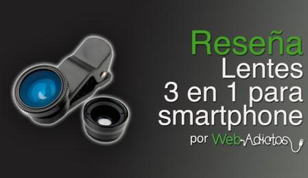 Fisheye, Macro y Wide, lentes intercambiables para tu smartphone [Reseña]