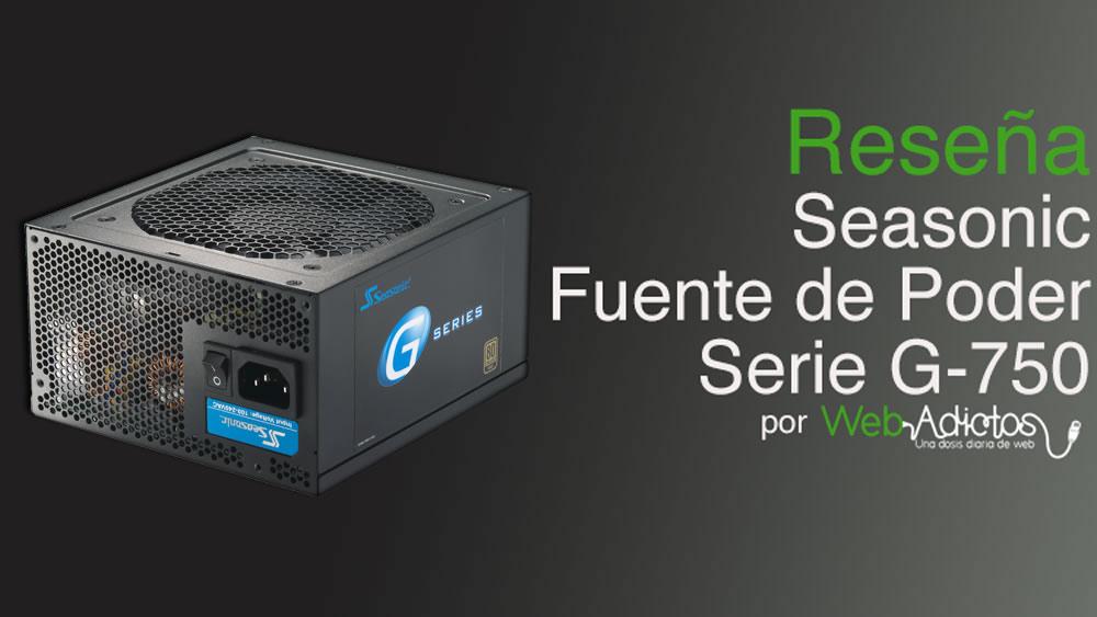 Fuente de Poder Seasonic G Series G 750 [Reseña] - ReviewWA-seaonic-G750