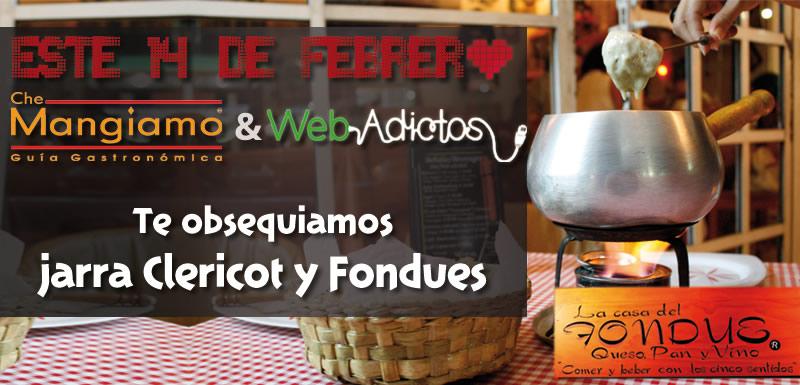 concurso 14 febrero Gana una 1 Fondue o 1 Jarra de Clericot con WebAdictos y CheMangiamo