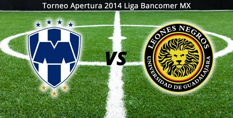 monterrey vs leones negros en vivo apertura 2014 Monterrey vs Leones Negros en vivo, Jornada 1 del Apertura 2014