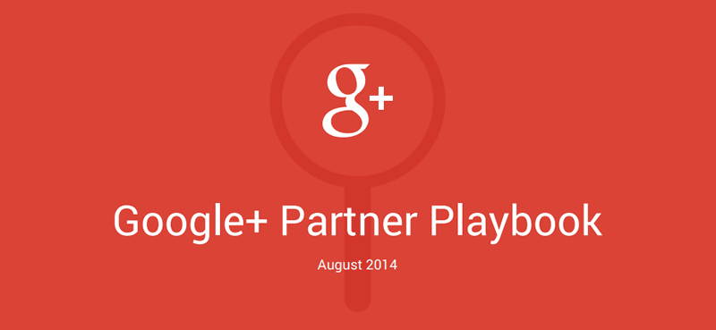 Google+ Partner Playbook, la guía de Google+ para las marcas y negocios - Google-Partner-Playbook