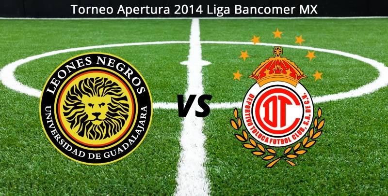 Leones Negros vs Toluca, Jornada 4 del Apertura 2014 - Leones-Negros-UDG-vs-Toluca-en-vivo-Apertura-2014
