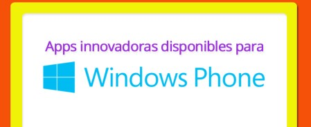 Apps innovadoras disponibles para Windows Phone
