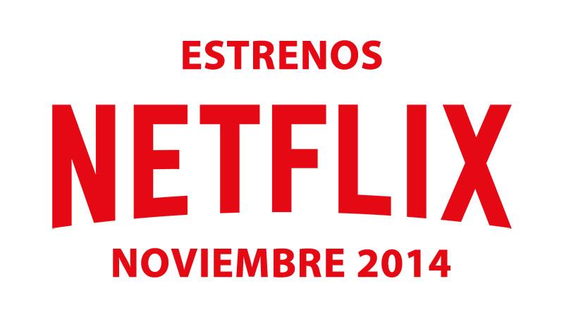 Estos son los estrenos en Netflix durante el mes de Noviembre 2014 - Estrenos-en-Netflix-Noviembre-2014