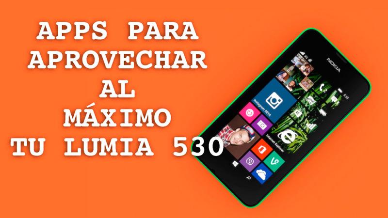 Apps para exprimir al máximo tu Lumia 530 - apps-lumia-530-800x450