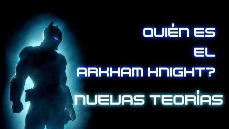 ¿Quién es el Arkham Knight? Nuevas teorías [Video]