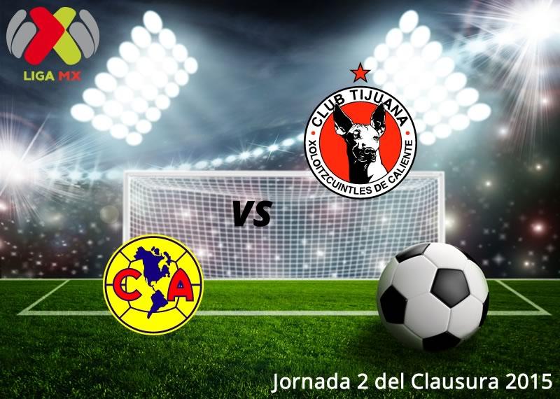 América vs Tijuana, Jornada 2 del Clausura 2015 - America-vs-Tijuana-en-vivo-Clausura-2015