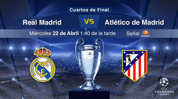 Real Madrid vs Atlético Madrid en Champions 2015 (Vuelta) - Real-Madrid-vs-Atletico-de-Madrid-Champions-en-vivo-Televisa-Deportes