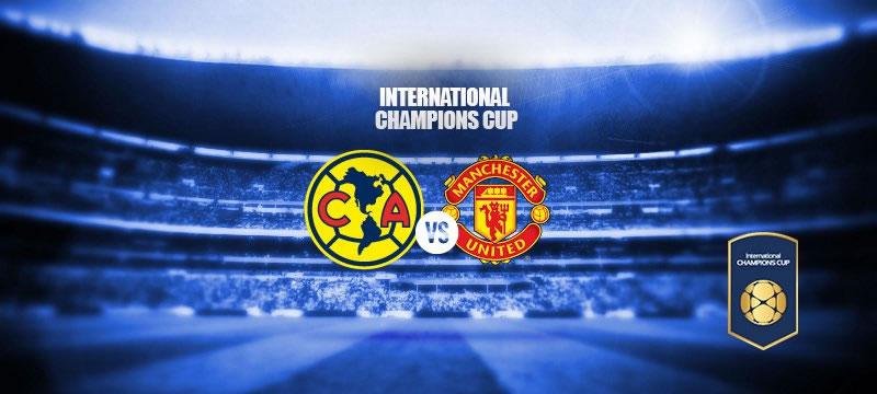 América vs Manchester United, International Champions Cup - America-vs-Manchester-United-en-vivo