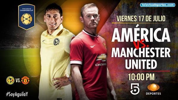 América vs Manchester United, International Champions Cup - america-vs-manchester-united-en-vivo-televisa