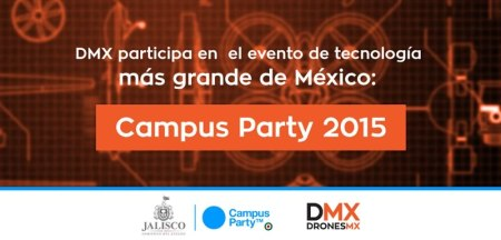 Los Drones estarán presentes en Campus Party MX 2015