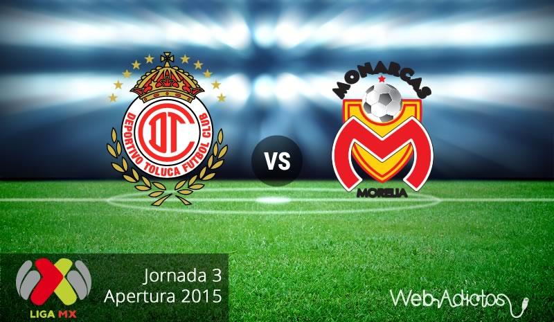 Toluca vs Morelia, Jornada 3 del Apertura 2015 - Toluca-vs-Morelia-Apertura-2015