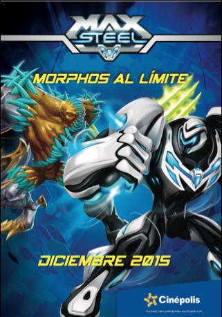 max steel norphos al milite Max Steel protagoniza Morphos al límite en exclusiva en Cinépolis