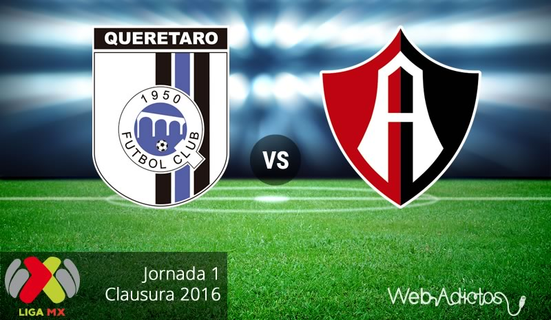 Querétaro vs Atlas, Jornada 1 del Clausura 2016 ¡En vivo por internet! - queretaro-vs-atlas-clausura-2016
