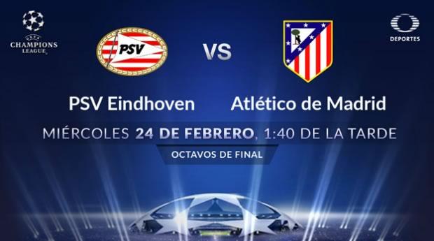 PSV vs Atlético Madrid, Octavos de Champions 2016 ¡En vivo por internet! - psv-vs-atletico-madrid-en-vivo-por-televisa-deportes-champions-2016