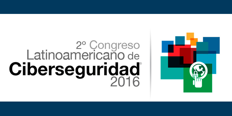 Inició el 2º Congreso Latinoamericano de Ciberseguridad - congreso-latinoamericano-de-ciberseguridad-2016