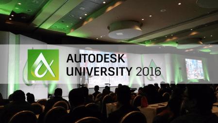 Autodesk Univesity México 2016, espacio creado para conectar y explorar el Futuro de hacer las cosas