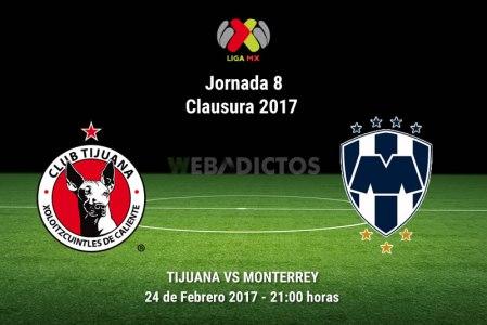 Tijuana vs Monterrey, Jornada 8 del Clausura 2017 ¡En vivo por internet!