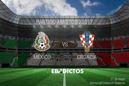México vs Croacia, Partido Amistoso 2017 ¡En vivo por internet!