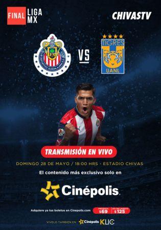 Final del Clausura 2017 Chivas vs Tigres por Cinépolis y Cinépolis Klic