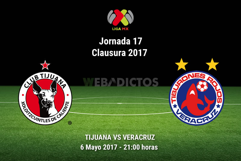 Tijuana vs Veracruz, J17 de la Liga MX C2017 | Resultado: 1-0 - tijuana-vs-veracruz-j17-clausura-2017