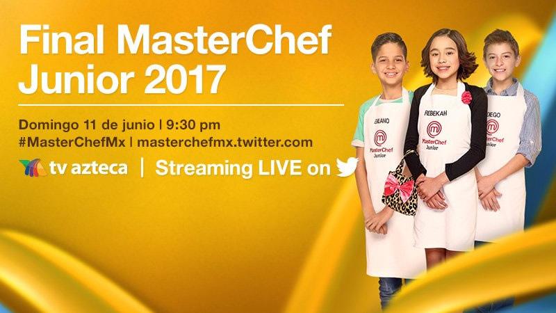 Final de MasterChef Junior 2017 en vivo por Twitter ¡Entérate! - final-masterchef-junior-mexico-2017-twitter
