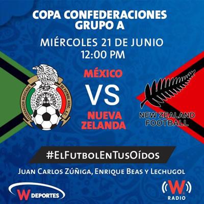 México vs Nueva Zelanda, Confederaciones 2017 | Resultado: 2-1 - mexico-nueva-zelanda-por-radio